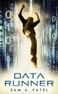 Data Runner - Sam A. Patel
