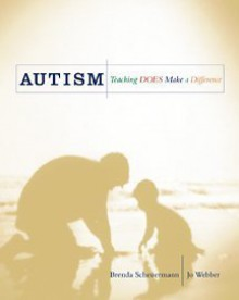 Autism: Teaching Does Make a Difference - Brenda Scheuermann, Jo Webber