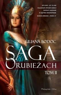 Saga o Rubieżach. Tom 2 - Liliana Bodoc, Iwona Michałowska-Gabrych