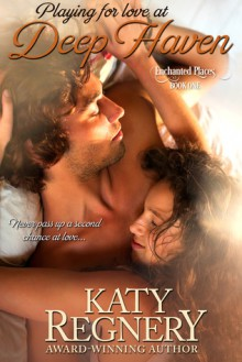Playing for Love at Deep Haven - Katy Regnery