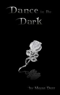 Dance in the Dark - Megan Derr