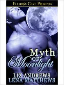 Myth of Moonlight - Liz Andrews, Lena Matthews
