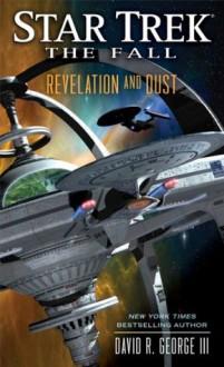 Star Trek: The Fall: Revelation and Dust (Star Trek: The Next Generation) - David R. George III