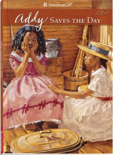 Addy Saves the Day (American Girl (Quality)) - Connie Porter