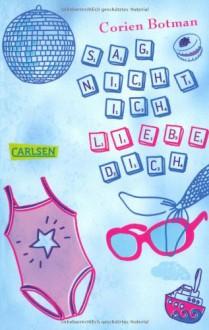 Mädchenbuch-Aktion: Sag nicht, ich liebe dich - Corien Botman