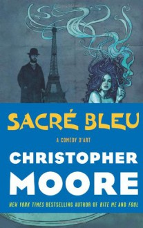 Sacre Bleu: A Comedy d'Art (Audio) - Christopher Moore, Euan Morton