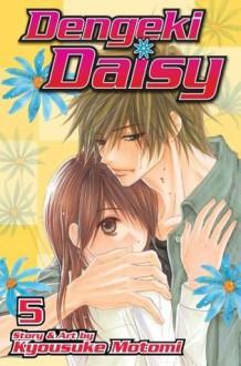 Dengeki Daisy , Vol. 5 - Kyousuke Motomi