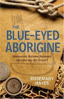The Blue-Eyed Aborigine - Rosemary Hayes