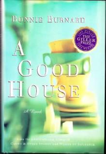 A Good House - Bonnie Burnard