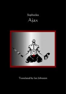 Ajax (Translations from Greek Drama) - Sophocles, Ian Crowe, Ian Johnston