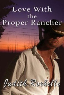 Love with the Proper Rancher - Judith Rochelle