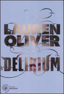 Delirium - Lauren Oliver, Francesca Flore