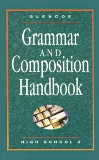 Glencoe Literature, Grammar & Composition Handbook - High School II - McGraw-Hill Publishing