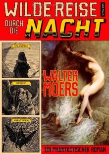 Wilde Reise durch die Nacht - Walter Moers