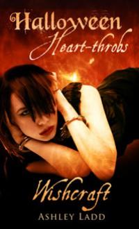 Wishcraft (Halloween Heart-Throbs) - Ashley Ladd