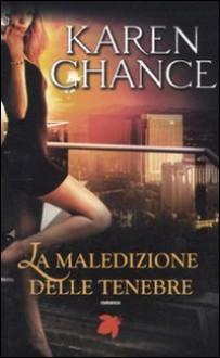 La maledizione delle tenebre - Karen Chance