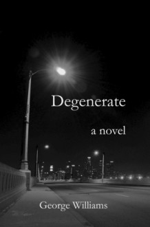 Degenerate - George Williams