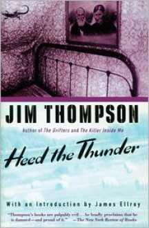 Heed the Thunder - Jim Thompson, James Ellroy