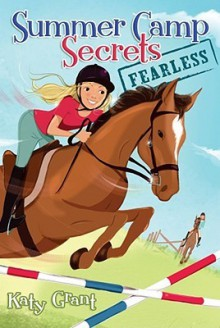 Fearless (Summer Camp Secrets) - Katy Grant