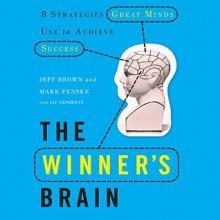 The Winner's Brain: 8 Strategies Great Minds Use to Achieve Success (Audio) - Jeff Brown, Liz Neporent, Mark Fenske, Don Hagen