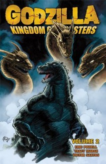 Godzilla: Kingdom of Monsters Volume 2 - Víctor Santos, Tracy Marsh, Eric Powell