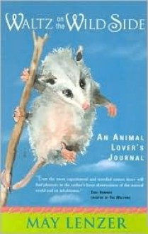 Waltz on the Wild Side: An Animal Lovers Journal - May Lenzer, Maggie Guinn