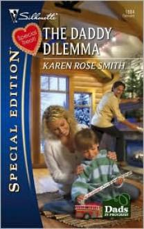 The Daddy Dilemma - Karen Rose Smith