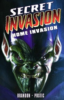 Secret Invasion: Home Invasion - Nick Postic,Ivan Brandon