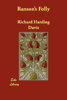 Ranson's Folly - Richard Harding Davis
