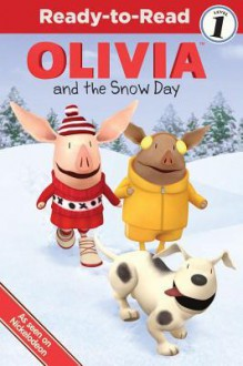 OLIVIA and the Snow Day: with audio recording - Farrah McDoogle, Shane L. Johnson