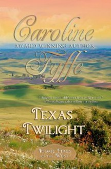 Texas Twilight: The McCutcheon Family Series - Caroline Fyffe