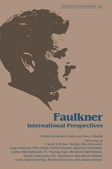 Faulkner: International Perspectives - Doreen Fowler, Ann J. Abadie