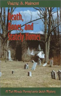 Death, Bones, and Stately Homes - Valerie S. Malmont