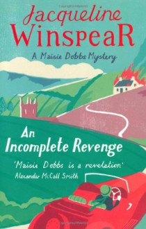An Incomplete Revenge (A Maisie Dobbs Mystery) - Jacqueline Winspear
