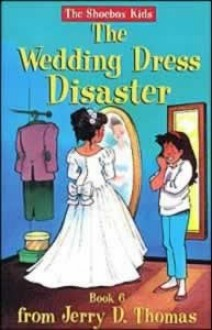 The Wedding Dress Disaster - Eric D. Stoffle, Jerry D. Thomas