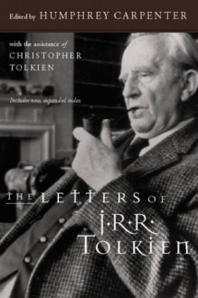 The Letters of J.R.R. Tolkien - J.R.R. Tolkien, J.R.R. Tolkien, Humphrey Carpenter