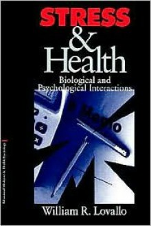 Stress & Health: Biological and Psychological Interactions - William R. Locallo, William R. Locallo
