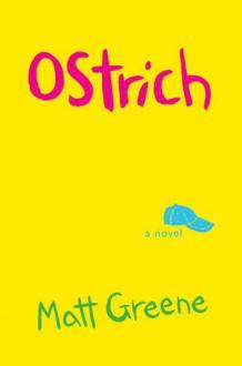 Ostrich: A Novel (Audio) - Matt Greene