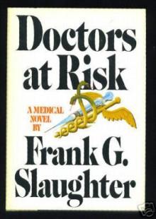 Doctors at Risk - Frank G. Slaughter