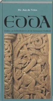 Edda: Goden- en Heldenliederen uit de Germaanse Oudheid (Bound, Hardcover) - Unknown, Jan de Vries