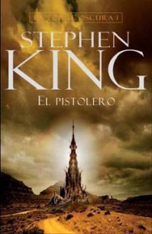 El pistolero (La Torre Oscura, #1) - Stephen King, Michael Whelan, Jordi Mustieles