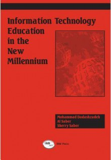 Information Technology Education in the New Millennium - Mohammad Dadashzadeh, Sherry Saber