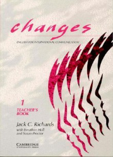Changes 1 Teacher's Book: English for International Communication - Jack C. Richards, Jonathan Hull, David Haines, Susan Proctor
