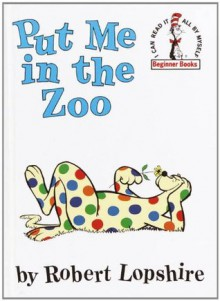 Put Me in the Zoo (Beginner Books(R)) - Robert Lopshire