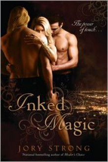 Inked Magic ( Inked Magic World #1) - Jory Strong