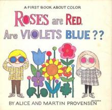 Roses are Red, Are Violets Blue?? - Alice Provensen, Martin Provensen