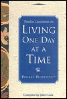 Living One Day at a Time - John Cook