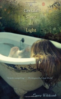 A Certain Slant of Light - Lauren Malina, Laura Whitcomb