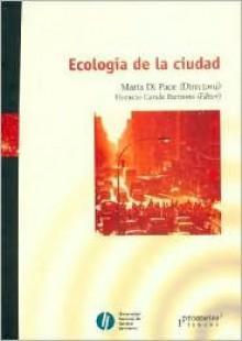 Ecologia De La Ciudad (Spanish Edition) - Horacio Caride Bartrons, Maria Di Pace