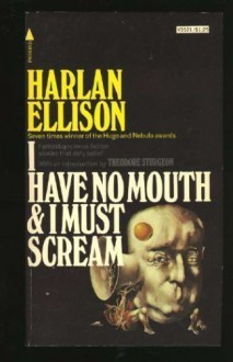 I Have No Mouth - Harlan Ellison